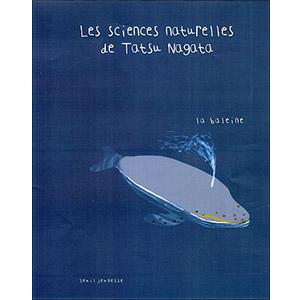 Les sciences naturelles de Tatsu Nagata : La baleine