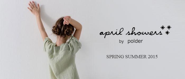 Collection April Showers Printemps – Été 2015